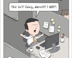 Don't quit your day job, okay quit it